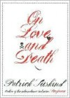 On Love and Death - Patrick Süskind, Anthea Bell