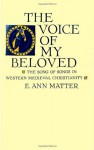 Voice of My Beloved: The Song of Songs in Western Medieval Christianity - E. Ann Matter