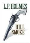 Hill Smoke - L.P. Holmes