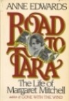 Road to Tara: The Life of Margaret Mitchell - Anne Edwards