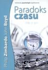 Paradoks Czasu - John Boyd, Philip G. Zimbardo