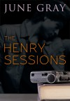 The Henry Sessions - June Gray