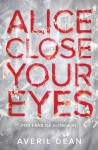 Alice Close Your Eyes - Averil Dean
