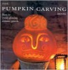 Pumpkin Carving Book: How to Create Glowing Lanterns and Seasonal Displays - Deborah Schneebeli-Morrell, Tessa Evelegh, Debbie Patterson