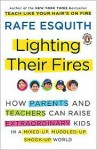 Lighting Their Fires: Raising Extraordinary Children in a Mixed-up, Muddled-up, Shook-up World - Rafe Esquith