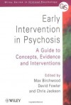 Early Intervention in Psychosis: A Guide to Concepts, Evidence and Interventions (Wiley Series in Clinical Psychology) - Max J. Birchwood, David Fowler, Chris Jackson