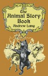 The Animal Story Book - Andrew Lang