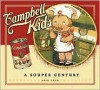 Campbell Kids: A Souper Century - Aric Chen, Linas Alsenas