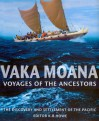 Vaka Moana, Voyages of the Ancestors: The Discovery and Settlement of the Pacific - K.R. Howe