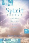 Spirit Rescue: A Simple Guide to Talking with Ghosts and Freeing Earthbound Spirits - Wilma Davidson