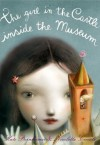 The Girl in the Castle Inside the Museum - Kate Bernheimer, Nicoletta Ceccoli