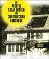 The Passive Solar Design and Construction Handbook - Michael J. Crosbie, Steven Winter Associates, Inc., Steven Winter