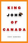 King John of Canada - Scott Gardiner