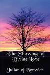 The Showings of Divine Love - Julian of Norwich, Grace Warrack