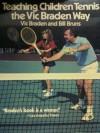 Teaching Children Tennis the Vic Braden Way - Vic Braden