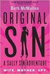 Original Sin: A Sally Sin Adventure - Beth McMullen
