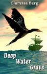 Deep Water Grave - Claryssa Berg