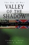The Valley of the Shadow: Two Communities in the American Civil War [With *] - Edward L. Ayers, Anne Sarah Rubin