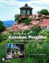 The Big Book of Gazebos, Pergolas, and Other Backyard Architecture - Tom Denlick, Tina Skinner