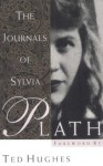 The Journals of Sylvia Plath - Sylvia Plath, Ted Hughes
