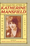The Collected Letters of Katherine Mansfield: Volume 1: 1903-1917 - Vincent O'Sullivan, Margaret Scott