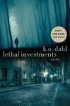 Lethal Investments - Kjell Ola Dahl