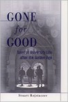 Gone for Good: Tales of University Life After the Golden Age - Stuart Rojstaczer