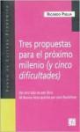 Tres Propuestas Para El Proximo Milenio (y Cinco Dificultades) - Leon Rozitchner, Ricardo Piglia
