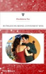 Mills & Boon : Ruthless Husband, Convenient Wife (The Marriage Bargain) - Madeleine Ker
