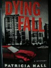 Dying Fall - Patricia Hall