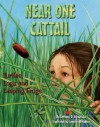 Near One Cattail: Turtles, Logs And Leaping Frogs (Sharing Nature with Children Books) - Anthony D. Fredericks
