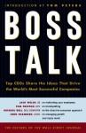 Boss Talk: Top CEO's Share the Ideas That Drive the World's Most Sucessful Companies - Jay Gregory, Bill Meisle, Jennifer Wiltsie, Robert MacNamara