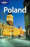 Lonely Planet Poland (Country Guide) - Neil Wilson, Tom Parkinson, Richard Watkins