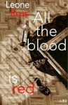 All the Blood is Red - Leone Ross
