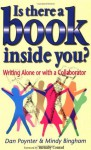 Is There a Book Inside You?: Writing Alone or with a Collaborator - Dan Poynter, Barnaby Conrad, Mindy Bingham