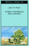 Storia universale dell'infamia - Jorge Luis Borges, Angelo Marino, Vittoria Martinetto