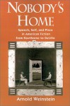 Nobody's Home: Speech, Self, And Place In American Fiction From Hawthorne To De Lillo - Arnold Weinstein