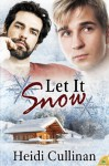 Let It Snow (Minnesota Christmas, #1) - Heidi Cullinan