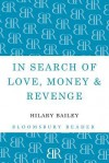 In Search of Love, Money & Revenge - Hilary Bailey