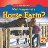 What Happens at a Horse Farm? - Amy Hutchings