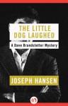 The Little Dog Laughed - Joseph Hansen
