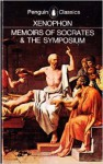 Memoirs of Socrates and The Symposium - Xenophon, Hugh Tredennick