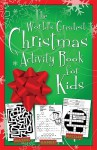 The World's Greatest Christmas Activity Book - Ken Save