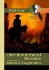 Old Shatterhand - Genesis (A Winnetou Story Collection) - Karl May, Marlies Bugmann