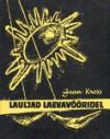 Lauljad laevavööridel : luuletused - Jaan Kross, Edgar Valter