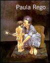 Paula Rego: A Retrospective - Paula Rego, Judy Collins, Ruth Rosengarten