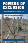 Powers of Exclusion: Land Dilemmas in Southeast Asia - Derek Hall, Philip Hirsch, Tania Murray Li