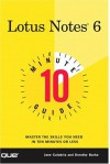10 Minute Guide to Lotus Notes R6 - Jane Calabria, Dorothy Burke