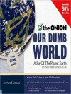 Our Dumb World: The Onion's Atlas of The Planet Earth, 73rd Edition (Audio) - The Onion, The Onion