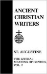 The Literal Meaning of Genesis, Vol 2 (Ancient Christian Writers) - Augustine of Hippo, John Hammond Taylor